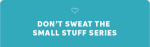 don't sweat the small stuff tab hover