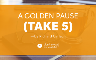 richard carlson a golden pause take 5 blog
