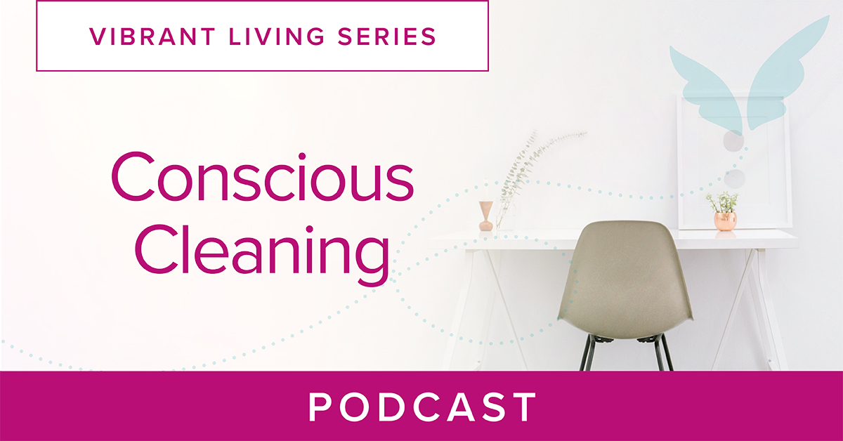 Conscious Cleaning Podcast